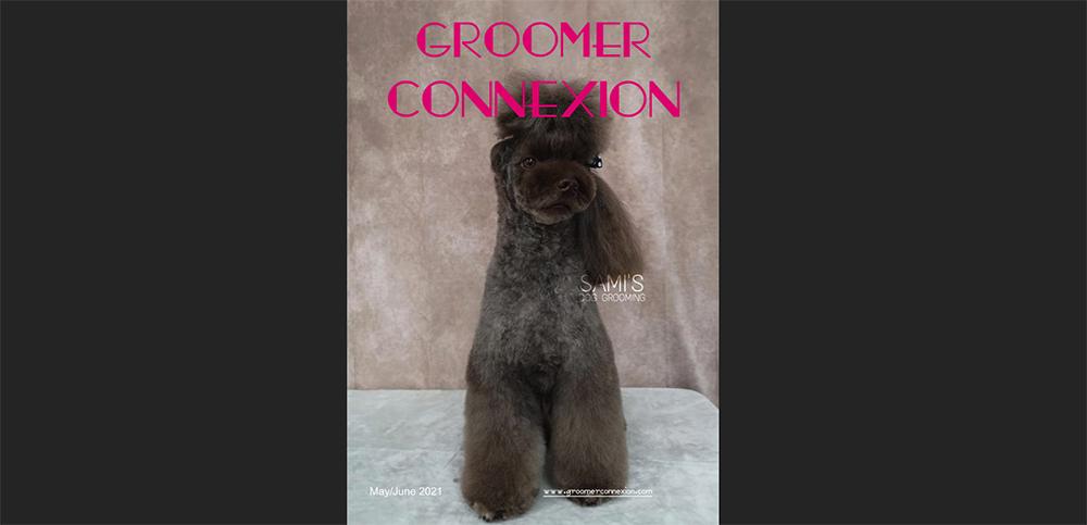 ¡Salimos en la edición de Mayo/Junio de Groomer Connexion!